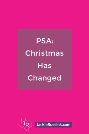 PSA: Christmas Has Changed